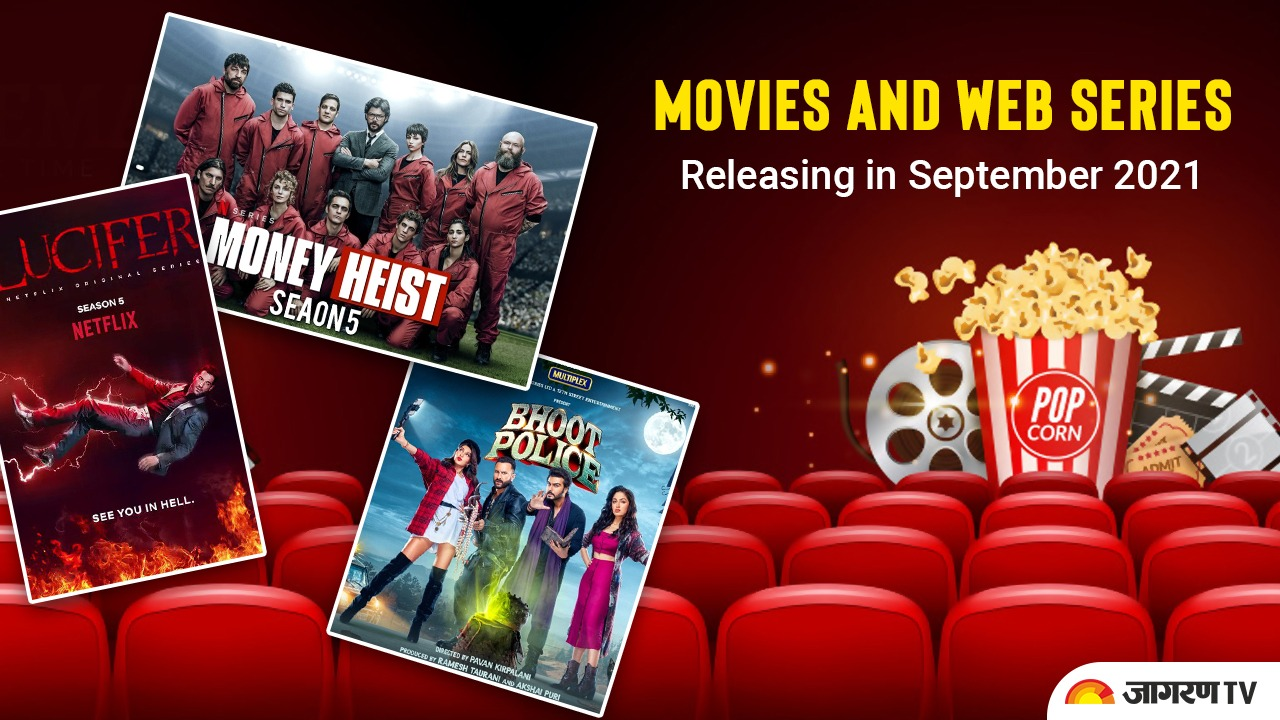 Upcoming Movies and Web Series releasing in September 2021 ...